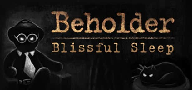beholder blissful sleep dlc coming to steam may 18th in linux gaming news