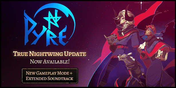 Pyre – True Nightwing Update and game mode