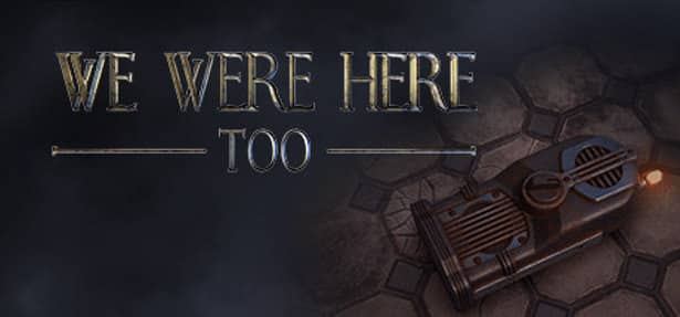 we were here too launch in Steam games for linux mac windows