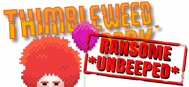 Thimbleweed Park get Ransome Unbeeped