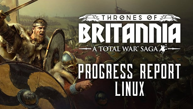 a total war saga thrones of britannia releasing tomorrow on linux