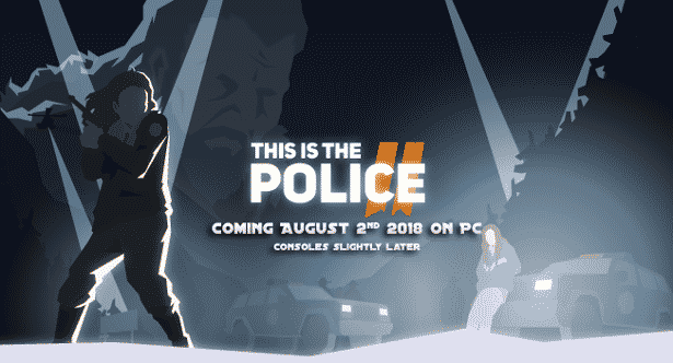 this is the police 2 has an official august release date for linux mac windows
