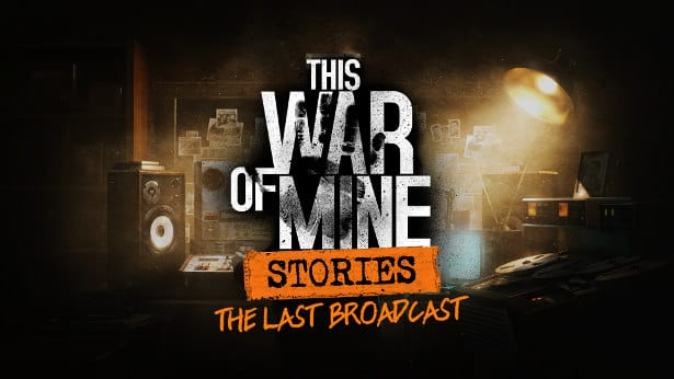 this war of mine the last broadcast coming to linux mac windows