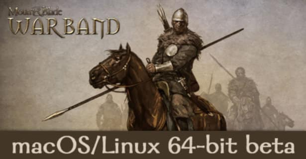 mount and blade warband gets 64-bit linux and mac beta