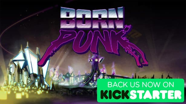 born punk success on kickstarter games with a demo linux mac windows