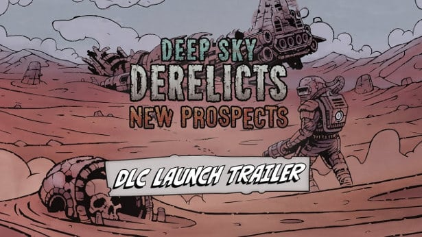 new prospects releases for deep sky derelicts in linux mac windows pc games