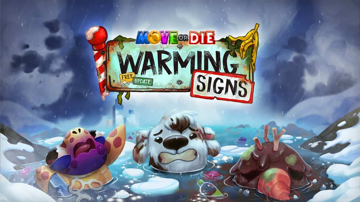 Warming Signs Update out for Move or Die