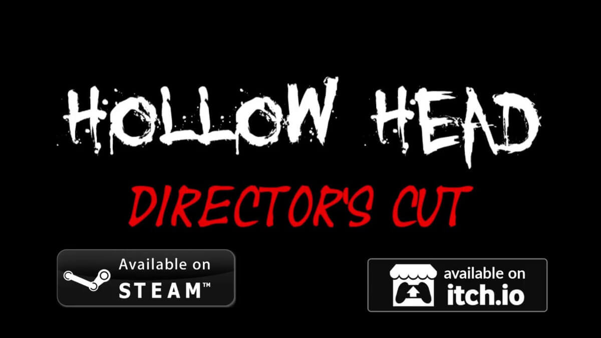 hollow head directors cut horror coming to Steam for linux mac windows pc