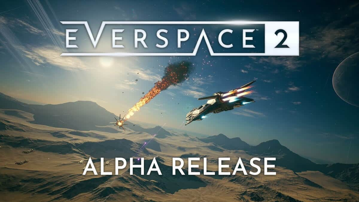 Closed Alpha releases for EVERSPACE 2