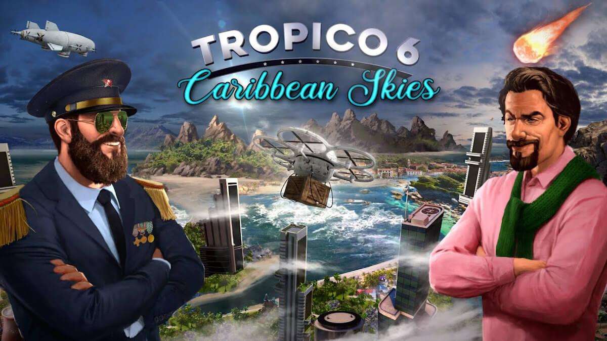 Caribbean Skies DLC releases for Tropico 6