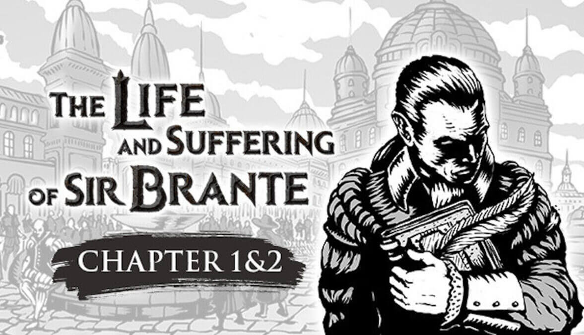 the life and suffering of sir brante a narrative driven rpg chapter 1&2 available for linux windows pc