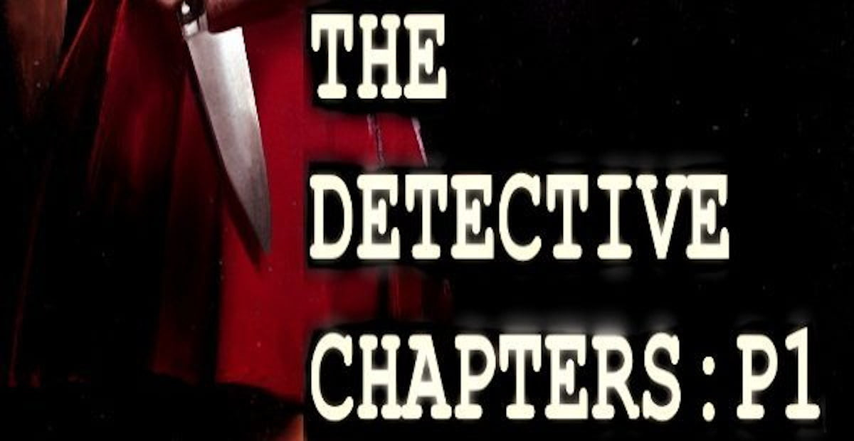 The Detective Chapters: Part One adventure coming