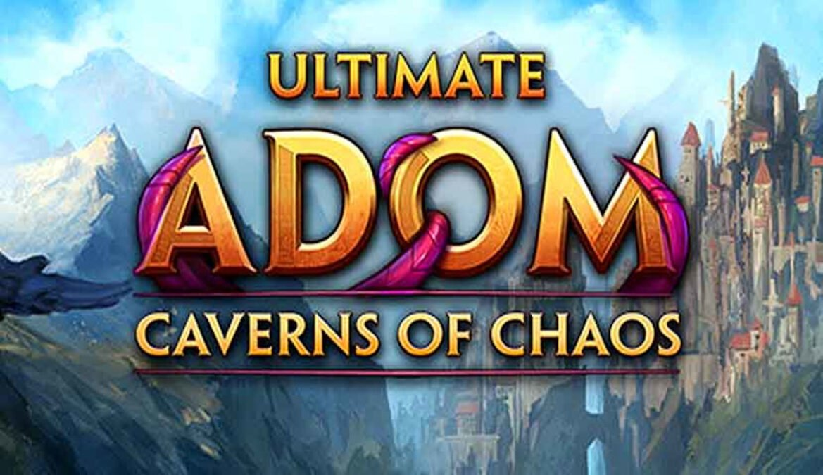 Ultimate ADOM – Caverns of Chaos out this month