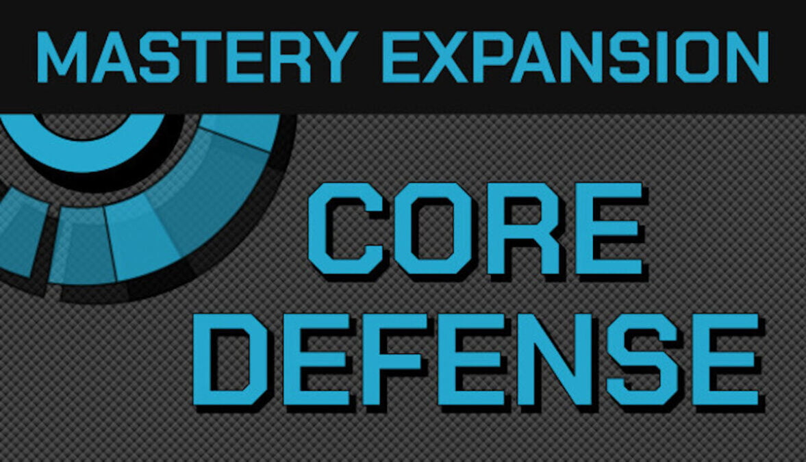 Mastery Expansion out now for Core Defense