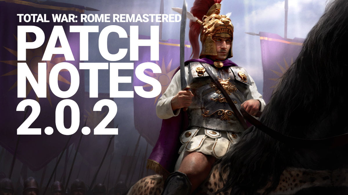 total war: rome remastered patch 2.0.2 releases now for the game on linux mac and windows pc